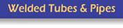 Welded Tubes and Pipes